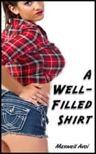 A Well-Filled Shirt ebook by Maxwell Avoi