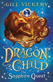 The Sapphire Quest - DragonChild book 4 ebook by Gill Vickery