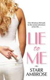 Lie to Me ebook by Starr Ambrose