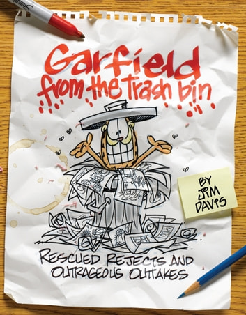 Garfield from the Trash Bin - Rescued Rejects & Outrageous Outtakes ebook by Jim Davis