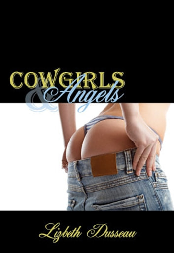 Cowgirls & Angels ebook by Lizbeth Dusseau