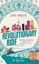 Revolutionary Ride - On the Road in Search of the Real Iran ebook by