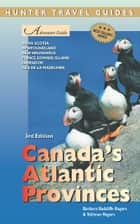 Canada's Atlantic Provinces Adventure Guide ebook by Stillman  Rogers