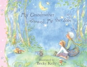 My Grandmother Showed Me the Stars ebook by Becky Kelly