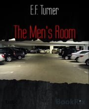 The Men's Room ebook by E.f. Turner
