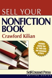 Sell Your Nonfiction Book ebook by Crawford Kilian