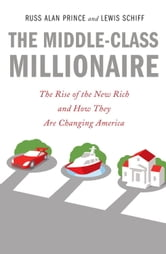 The Influence of Affluence - How the New Rich Are Changing America ebook by Russ Alan Prince,Lewis Schiff