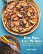 One Pan, Two Plates: Vegetarian Suppers - More Than 70 Weeknight Meals for Two ebook by Carla Snyder, Jody Horton