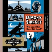 """Who Could That Be at This Hour?"" audiobook by Lemony Snicket"
