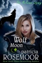 Wolf Moon (The McKenna Legacy 7) ebook by Patricia Rosemoor
