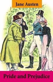Pride and Prejudice (Unabridged with the original watercolor illustrations by C.E. Brock) ebook by Jane Austen,C.E.  Brock