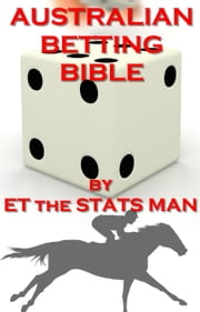 Australian Betting Bible ebook by ET the Stats Man