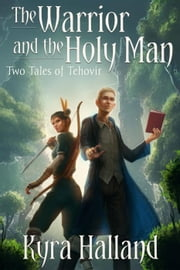 The Warrior and The Holy Man ebook by Kyra Halland