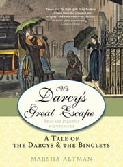 Mr. Darcy's Great Escape - A tale of the Darcys & the Bingleys ebook by Marsha Altman