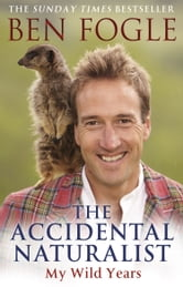The Accidental Naturalist ebook by Ben Fogle