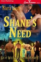 Shane's Need ebook by Kiera West