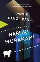 Dance Dance Dance ebook by Haruki Murakami, Alfred Birnbaum