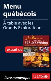 Menu québécois - À table avec les Grands Explorateurs ebook by Kobo.Web.Store.Products.Fields.ContributorFieldViewModel