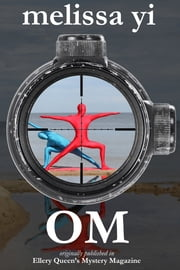 Om - originally published in Ellery Queen Mystery Magazine ebook by Melissa Yi,Melissa Yuan-Innes