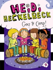 Heidi Heckelbeck Goes to Camp! ebook by Wanda Coven,Priscilla Burris