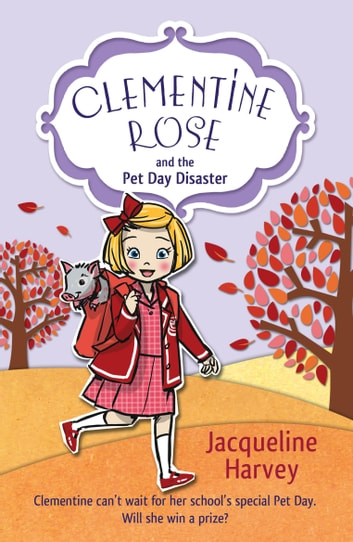 Clementine Rose and the Pet Day Disaster ebook by Jacqueline Harvey