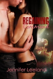Regaining Command ebook by Jennifer Leeland