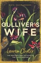 Gulliver's Wife ebook by Lauren Chater