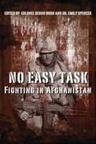 No Easy Task - Fighting in Afghanistan ebook by Colonel Bernd Horn, Dr. Emily Spencer