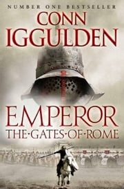 The Gates of Rome (Emperor Series, Book 1) ebook by Conn Iggulden