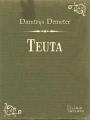 Teuta ebook by Dimitrija Demeter