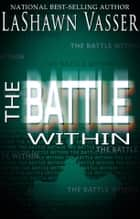 The Battle Wihin ebook by LaShawn Vasser