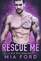 Rescue Me ebook by Mia Ford