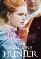 Nobre e Poderoso ebook by Madeline Hunter