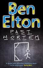 Past Mortem - A heart-stopping thriller and killer comic romance ebook by Ben Elton