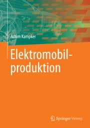 Elektromobilproduktion ebook by Achim Kampker
