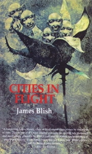 Cities in Flight ebook by James Blish