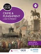 OCR GCSE History SHP: Crime and Punishment c.1250 to present ebook by Michael Riley, Jamie Byrom