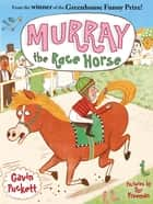 Murray the Race Horse ebook by Gavin Puckett, Tor Freeman