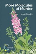 More Molecules of Murder ebook by John Emsley