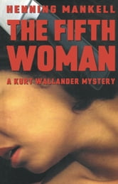 The Fifth Woman - A Kurt Wallander Mystery ebook by Henning Mankell