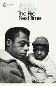 The Fire Next Time eBook by James Baldwin