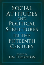 Social Attitudes and Political Structures ebook by Tim Thornton