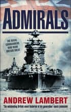 Admirals ebook by Andrew Lambert