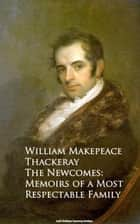 The Newcomes: Memoirs of a Most Respectable Family ebook by William Makepeace Thackeray