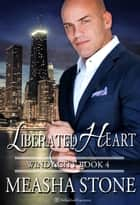 Liberated Heart ebook by Measha Stone