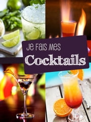 Je fais mes cocktails ebook by Kobo.Web.Store.Products.Fields.ContributorFieldViewModel