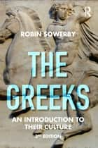 The Greeks ebook by Robin Sowerby