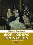 Sior Todero brontolon ebook by Carlo Goldoni