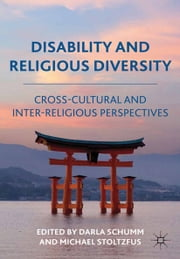 Disability and Religious Diversity - Cross-Cultural and Interreligious Perspectives ebook by D. Schumm,M. Stoltzfus