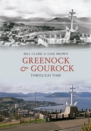 Greenock & Gourock Through Time ebook by Bill Clark